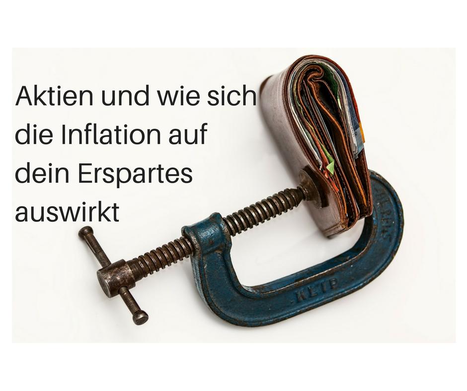 Aktien Und Wie Die Inflation Sich Auf Dein Erspartes