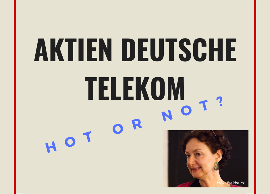 Deutsche Telekom Aktien: Hot or Not?