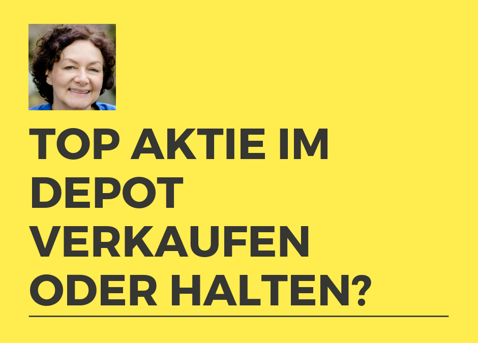 Top-Aktie im Depot: Verkaufen oder Halten?