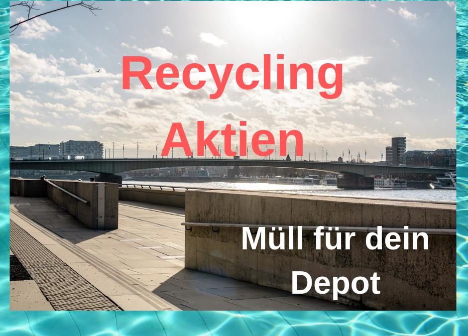 Recycling Aktien: Müll für dein Depot