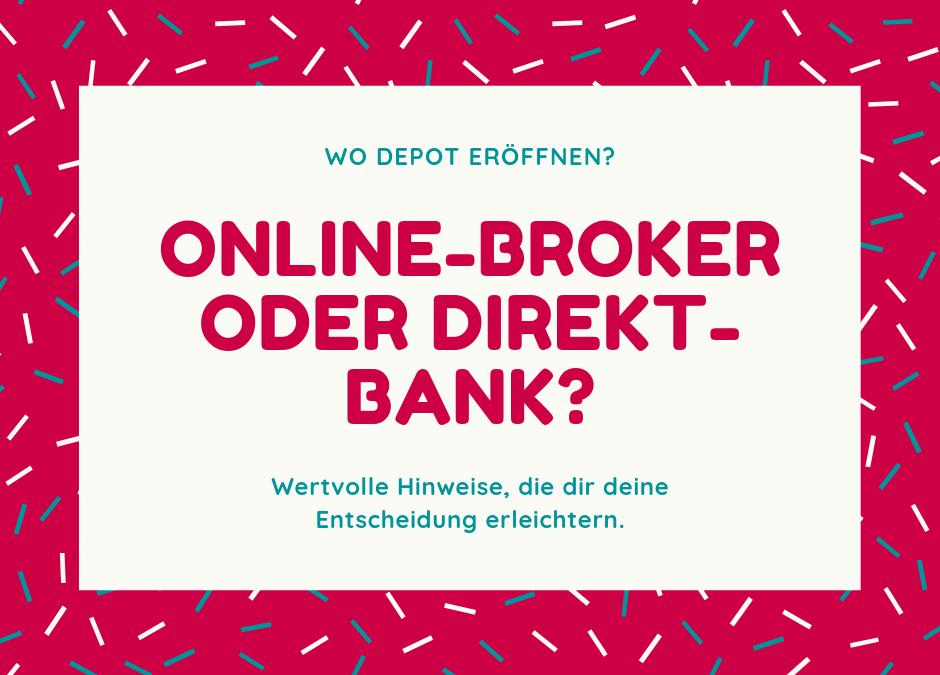 Depot eröffnen: Online Broker oder Direktbank?